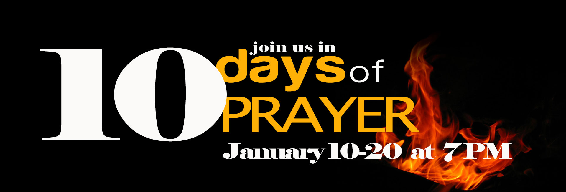 10 Days of Prayer -- January 10-20 at 7 PM