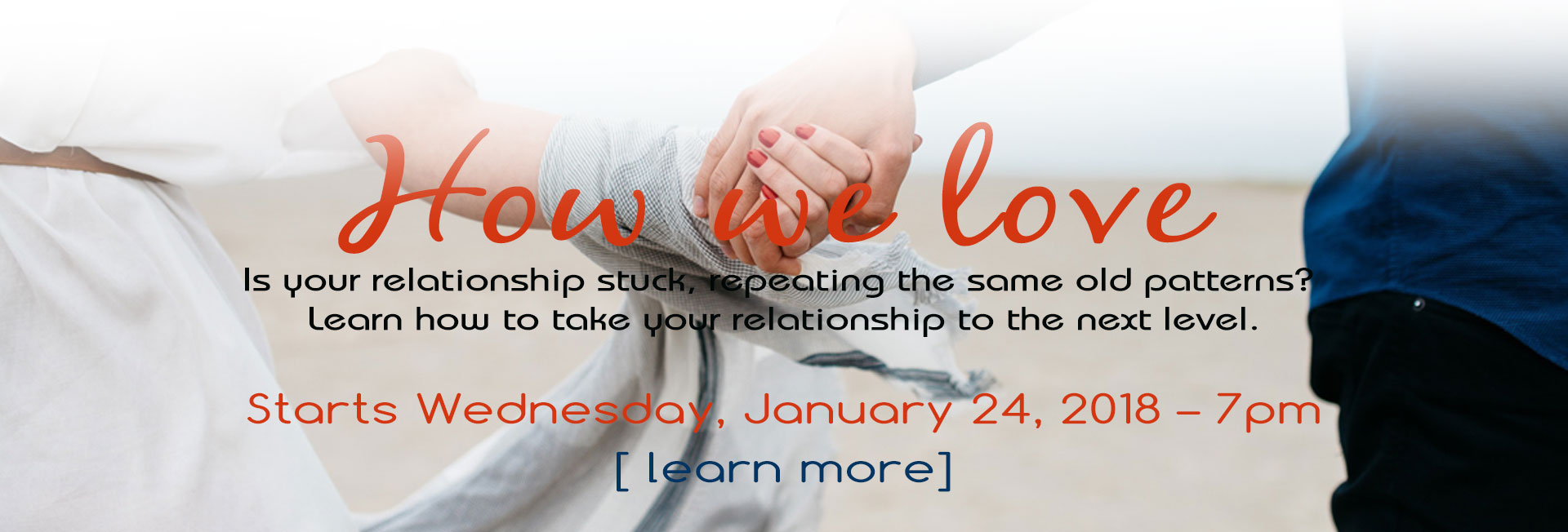 How We Love - take your relationship to the next level! Starts 1-24 @ 7pm