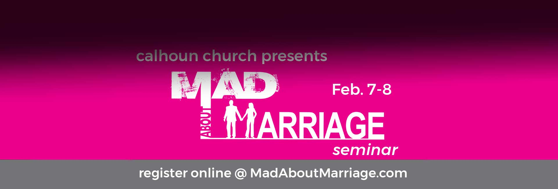 Mad About Marriage February 7-8 @ 7pm