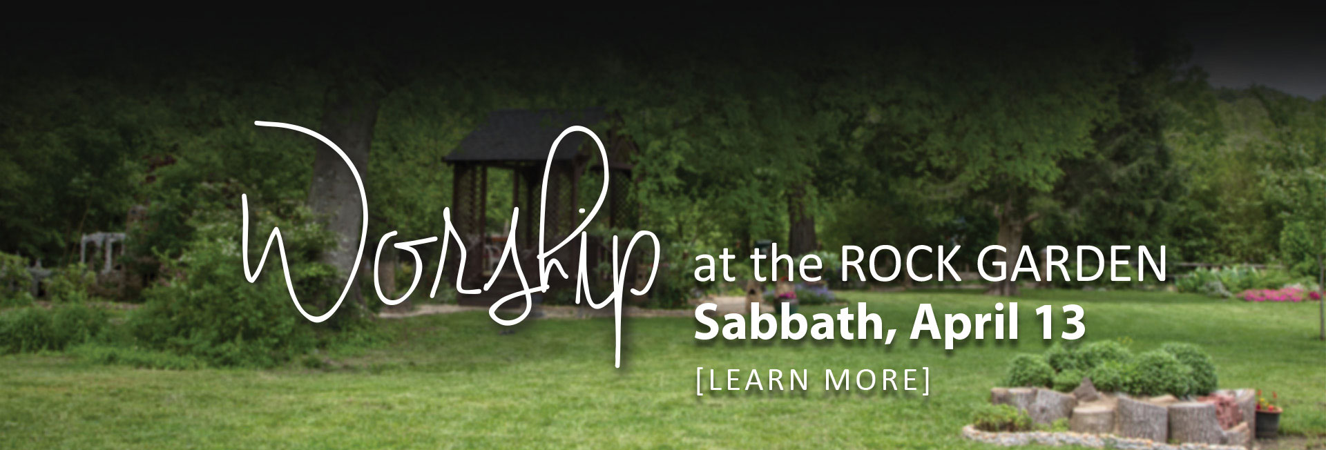 Worship at the Rock Garden April 13 10am