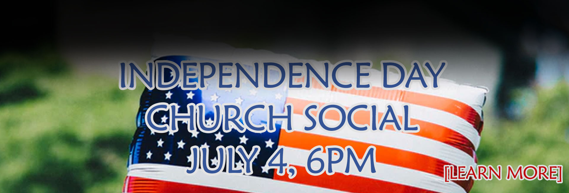 Independence Day Church Social July 4, 6pm