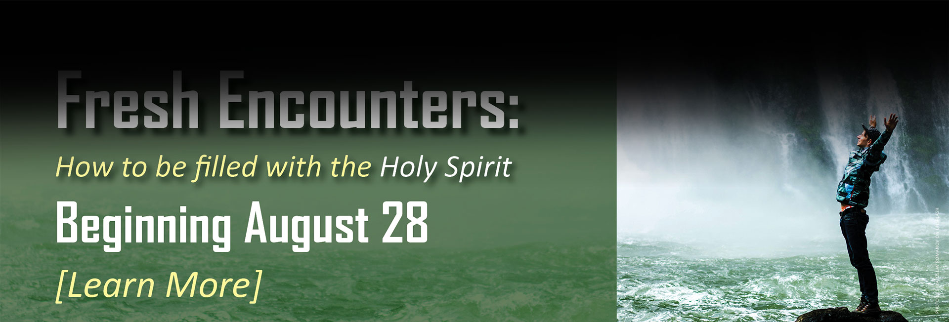 Fresh Encounters - How to be filled with the Holy Spirit Starts August 28