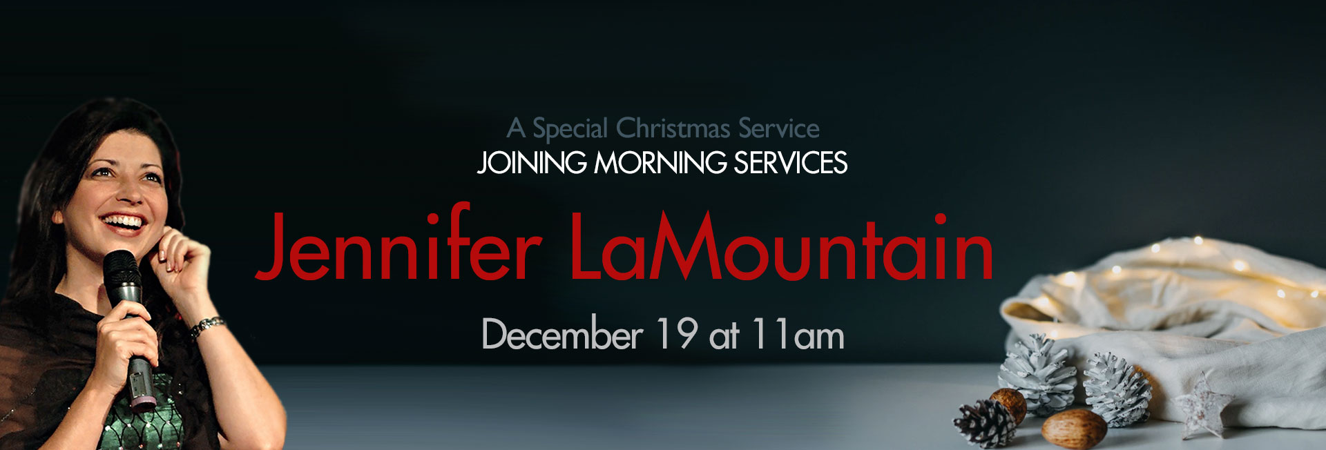 Jennifer LaMountain Christmas service December 19 at 11am