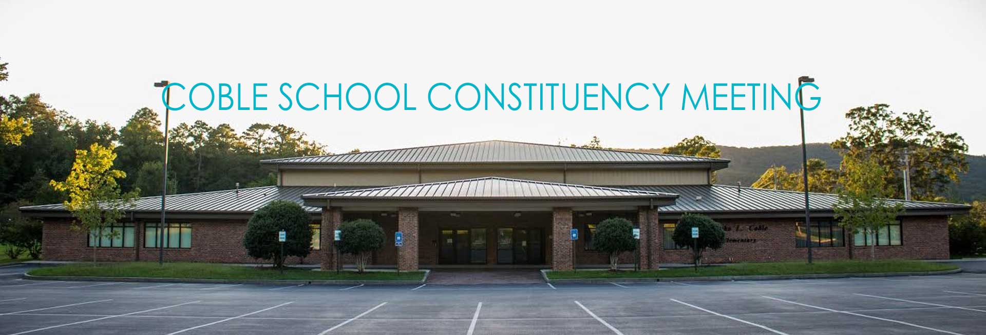 Coble School constituency meeting will be rescheduled for the future