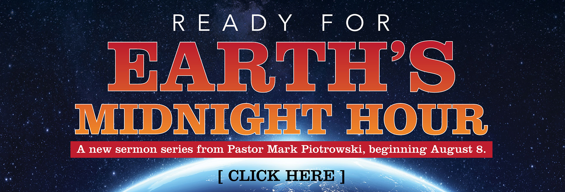 Earth's Midnight Hour - a new sermon series begins August 8